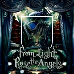 From Light Rose the Angels