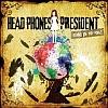 Head Phones President