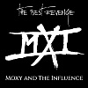 Moxy and the Influence - The Best Revenge